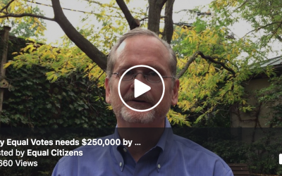 Why Equal Votes Needs $250k by October 13th